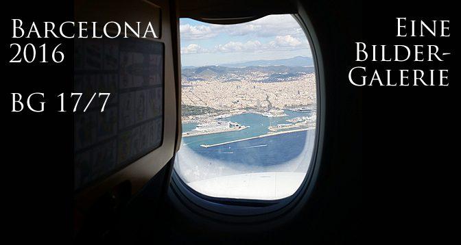 Barcelonareise 2016 – Impressionen & Stimmungen